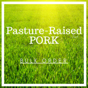 Pasture-Raised Pork (Bulk Orders)