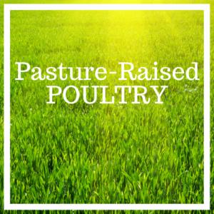Pasture-Raised Poultry