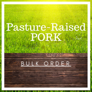 Pasture-Raised Pork (Bulk Orders)