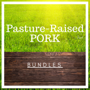 Pasture-Raised Pork (Bundles)